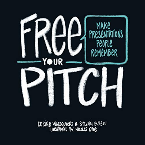 Free Your Pitch : Make Presentations People Remember par Corine Waroquiers