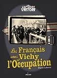"""Afficher """"Les Français sous Vichy et l'Occupation"""""""