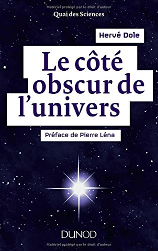 Le côté obscur de l'univers - Préface de Pierre Léna