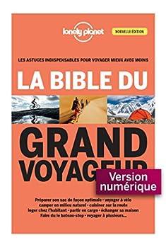 La bible du grand voyageur 3ed (Livres illustrés) par [LONELY PLANET]