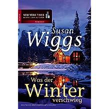 Was der Winter verschwieg (New York Times Bestseller Autoren: Romance)
