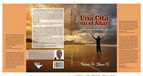 Una cita en el altar: aprendiendo a orar para desarrollar una vida de oracion (1 nº 0) por Nestor Alejandro Blanco Sanchez