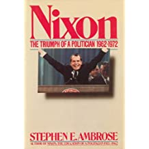 Nixon Volume II: The Triumph of a Politician 1962-1972 (English Edition)