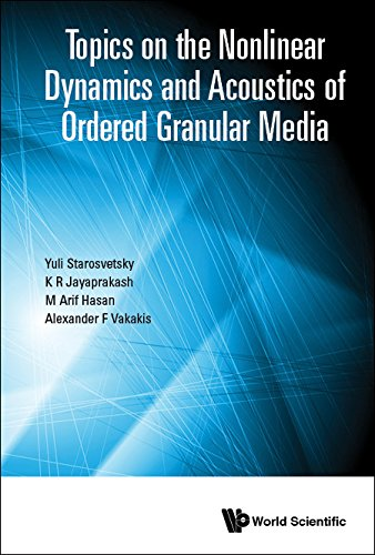 Topics on the Nonlinear Dynamics and Acoustics of Ordered Granular Media (English Edition)