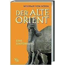 Der Alte Orient: Eine Einführung