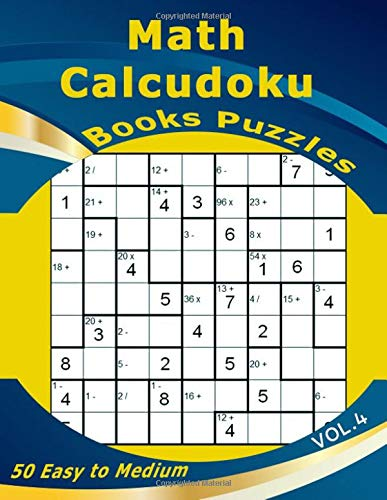 Math Calcudoku Books Puzzles: 50 Easy to Medium Calcudoku Books Puzzles 9x9 ( Volume 4 ) por Myles Norman