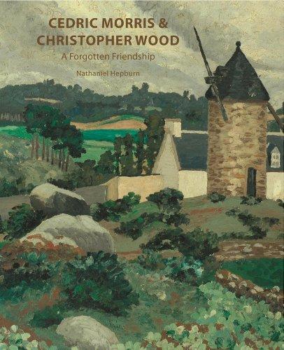 Cedric Morris & Christopher Wood: A Forgotten Friendship