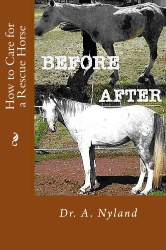 How to Care for a Rescue Horse por Dr. A. Nyland