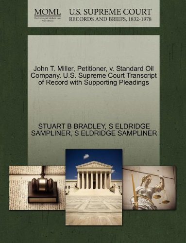John T. Miller, Petitioner, v. Standard Oil Company. U.S. Supreme Court Transcript of Record with Supporting Pleadings
