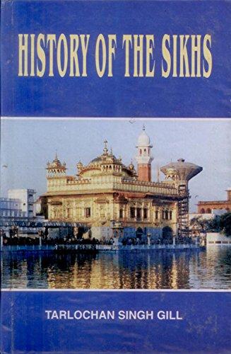 History of the Sikhs por Tarlochan Singh Gill