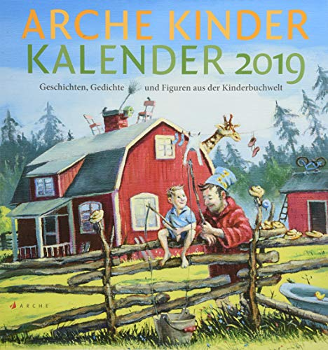 Arche Kinder Kalender 2019: Geschichten, Gedichte und Bilder aus der Kinderbuchwelt