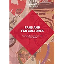 Fans and Fan Cultures: Tourism, Consumerism and Social Media