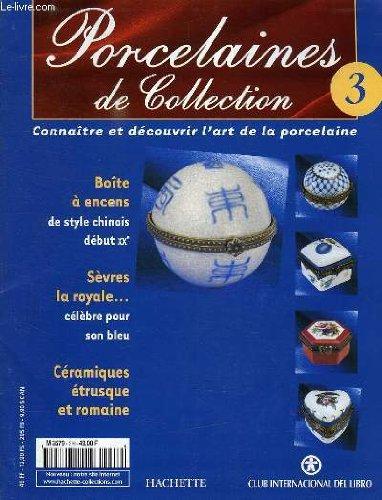 Porcelaines de collection, n° 3, connaitre et decouvrir l'art de la porcelaine par COLLECTIF