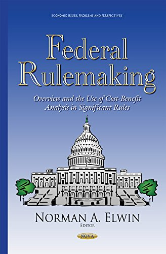 Federal Rulemaking: Overview and the Use of Cost-Benefit Analysis in Significant Rules (Progress in Economics Research)
