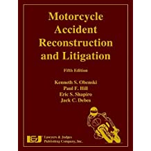 Motorcycle Accident Reconstruction and Litigation (with Hurt Report on CD-ROM)