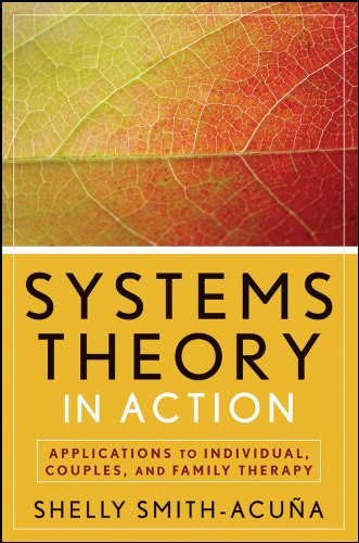 Systems Theory in Action: Applications to Individual, Couple, and Family Therapy (English Edition)