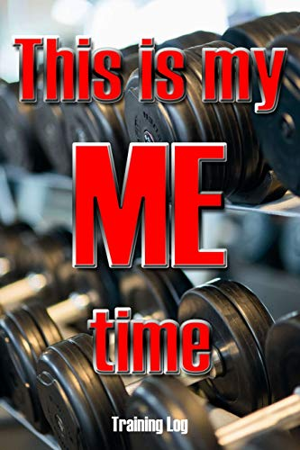 This is My ME Time Training Log: 6