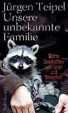Unsere unbekannte Familie: Wahre Geschichten von Tieren und Menschen (suhrkamp taschenbuch, Band 4860)