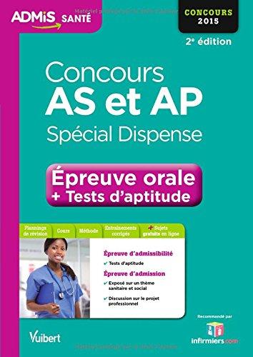 Concours AS et AP (Aide-soignant et Auxiliaire de puériculture) - Épreuve orale - Tests d aptitude - Spécial dispense - Concours 2015
