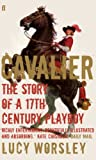 Cavalier: The Story Of A 17th Century Playboy