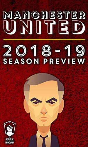 Manchester United 2018-19 season preview (English Edition) por Andy Mitten