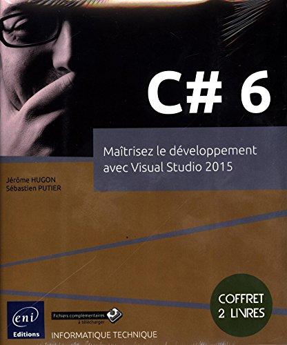 C# 6 - Coffret de 2 livres : Matrisez le dveloppement avec Visual Studio 2015