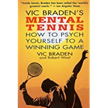 Vic Braden's Mental Tennis: How to Psych Yourself to a Winning Game by Vic Braden (1994-04-13)