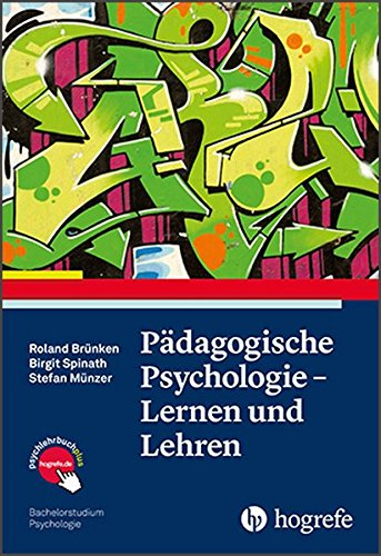 Pädagogische Psychologie - Lernen und Lehren (Bachelorstudium Psychologie)