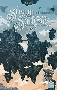 Steam sailors, tome 1 : L'héliotrope par Ellie S. Green