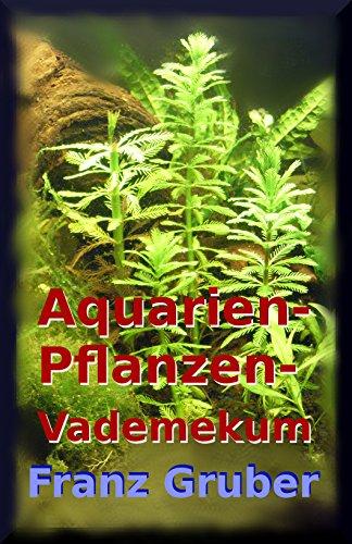 Aquarienpflanzen-Vademekum: Beliebte Wasserpflanzen für das Aquarium