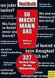 Men's Health: So macht Mann das! - 327 Survival-Tipps für den Männeralltag - Wolfgang Melcher