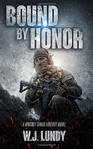 Bound By Honor: A Whiskey Tango Foxtrot Novel: Volume 7