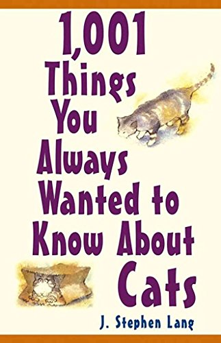 [(1,001 Things You Always Wanted to Know about Cats)] [By (author) J Stephen Lang] published on (September, 2004)