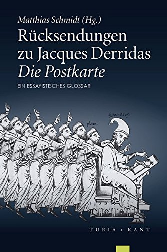 Rücksendungen zu Jacques Derridas »Die Postkarte«: Ein essayistisches Glossar