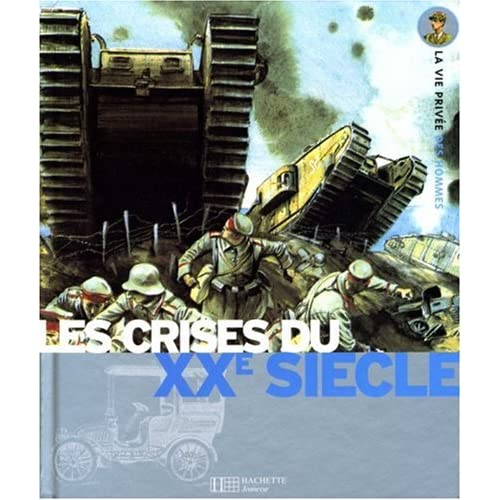 Les crises du XXe siècle : La Belle Epoque, La Grande Guerre, La Seconde Guerre Mondiale
