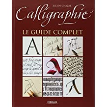 Calligraphie: Le guide complet.