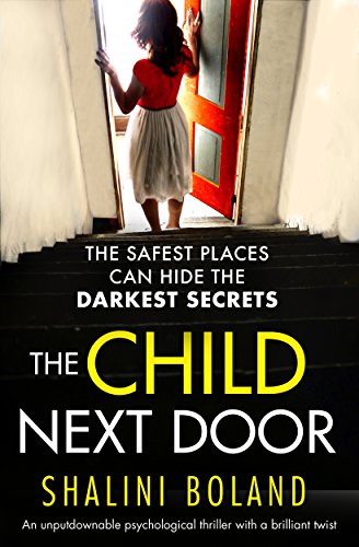 The Child Next Door: An unputdownable psychological thriller with a brilliant twist by [Boland, Shalini]