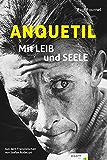 Anquetil: Mit Leib und Seele