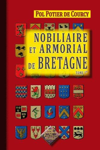 Nobiliaire et Armorial de Bretagne (tome 1)