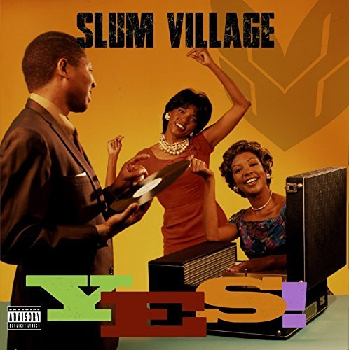 Yes by SLUM VILLAGE (2015-08-03)