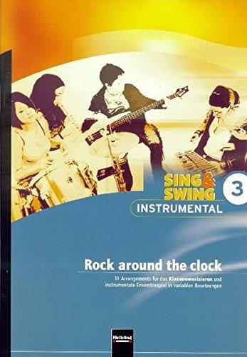 Preisvergleich Produktbild Sing & Swing Instrumental 3. Rock around the clock: 11 Arrangements für das Klassenmusizieren und instrumentale Ensemblespiel in variablen ... Ensemblespiel in variablen Besetzungen)