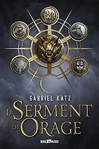 Le Serment de l'orage, tome 1 par Gabriel Katz