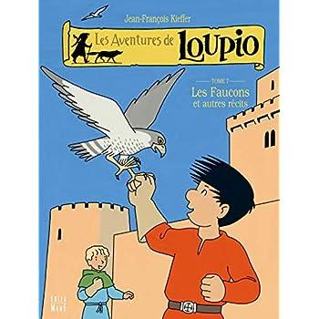 Les Aventures de Loupio, Tome 7 : Les faucons et autres récits