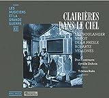 Clairières dans le ciel / Lili Boulanger, Migot, De La Presle, [et al...] ; Cyrille Dubois, T ; Tristan Raës, p |