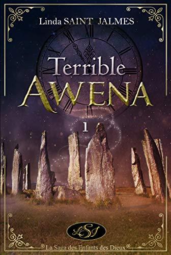 La saga des enfants des dieux : 1 - Terrible Awena par Linda Saint Jalmes