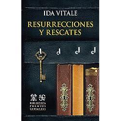 Resurrecciones y rescates (Biblioteca Premios Cervantes)