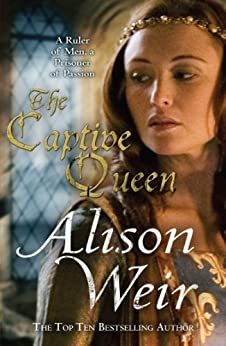 The Captive Queen by [Weir, Alison]