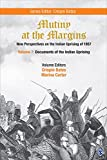 #1: Mutiny at the Margins: New Perspectives on the Indian Uprising of 1857: Documents of the Indian Uprising