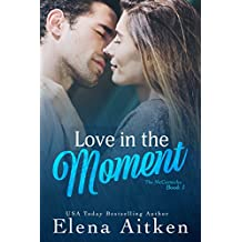Love in the Moment (The McCormicks Book 1) (English Edition)