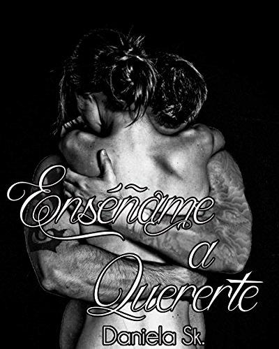Enséñame a Quererte (Spanish Edition)